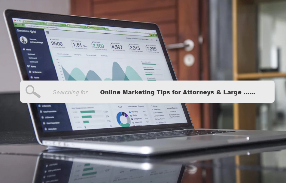 Online Marketing Tips for Attorneys & Large Law Firms